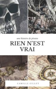 Couverture de la nouvelle Rien n'est vrai par Camille Gillet